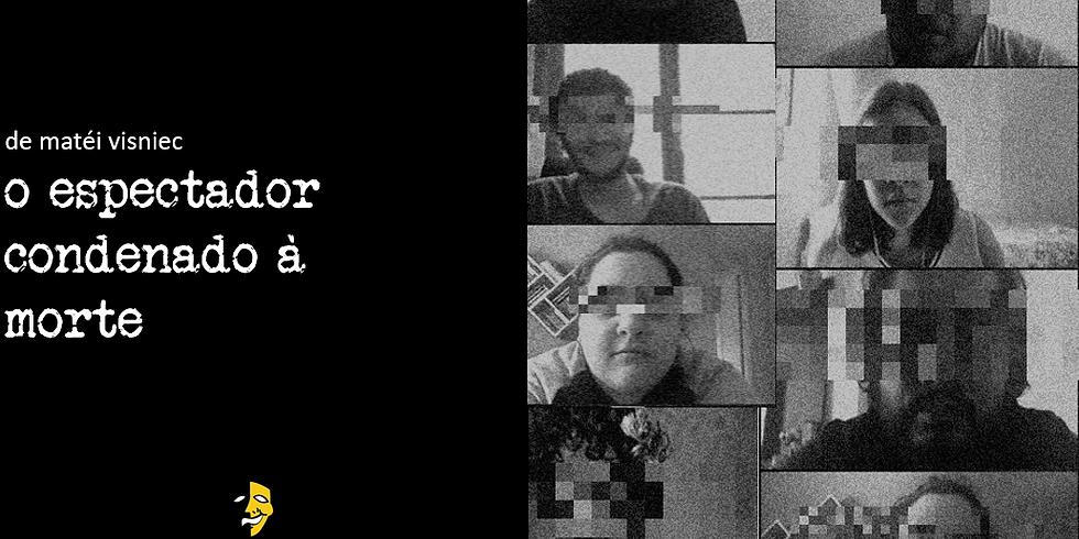 O ESPECTADOR CONDENADO À MORTE - Espetáculo Virtual do Grupo Estúdio Cênico