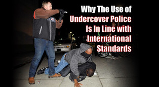 Why The Use of Undercover Police Is In Line with International Standards.