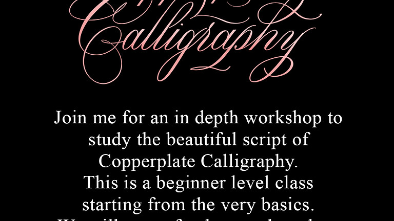 An Introduction to Copperplate Calligraphy (May - June)