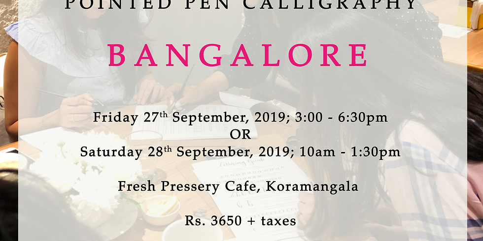 Introduction to Pointed Pen Calligraphy - Bangalore 2