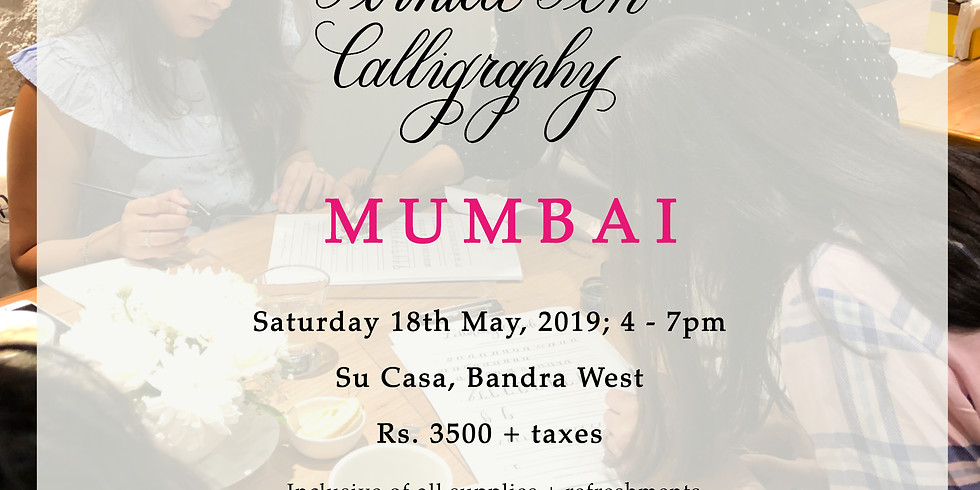 Introduction to Pointed Pen Calligraphy  -  Mumbai