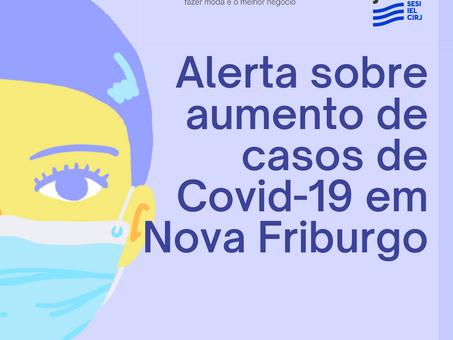 Alerta sobre aumento de casos de Covid-19 em Nova Friburgo e região.