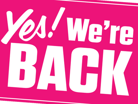 We're Back!  Re-opening date 18 May 2021