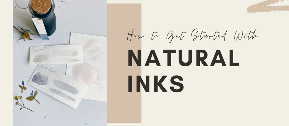 How to Get Started With Natural Inks