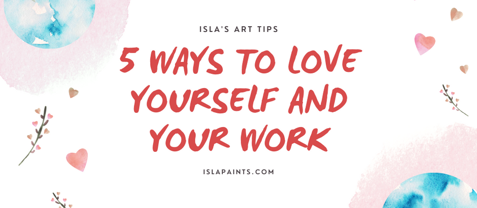 5 Ways to Love Yourself and Your Work