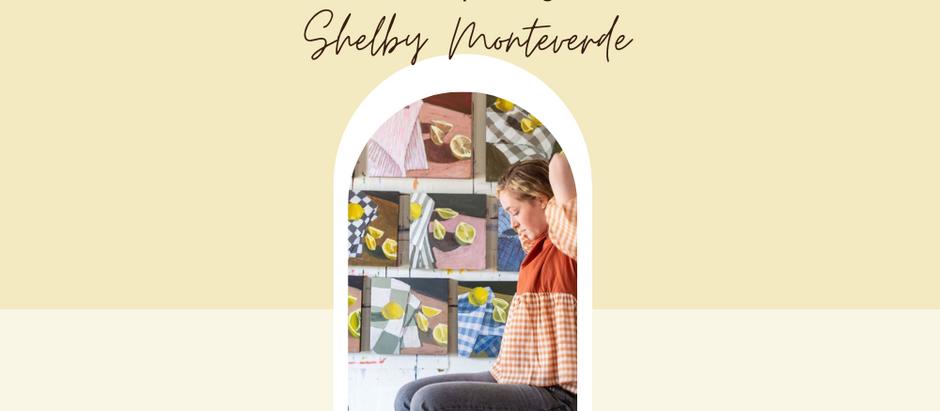Artist Spotlight: Shelby Monteverde