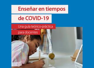 Enseñar en tiempos de Covid-19, Una guía teórica - práctica para docentes