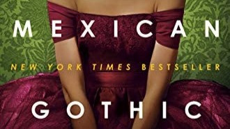 Book Review: 'Mexican Gothic'