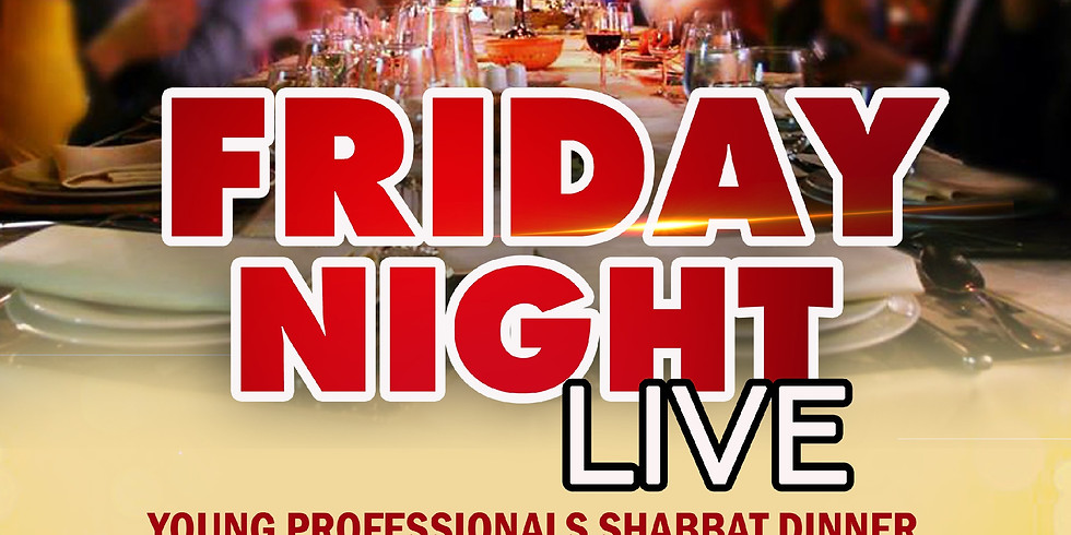 Friday Night Live - Young Professionals Shabbat Dinner