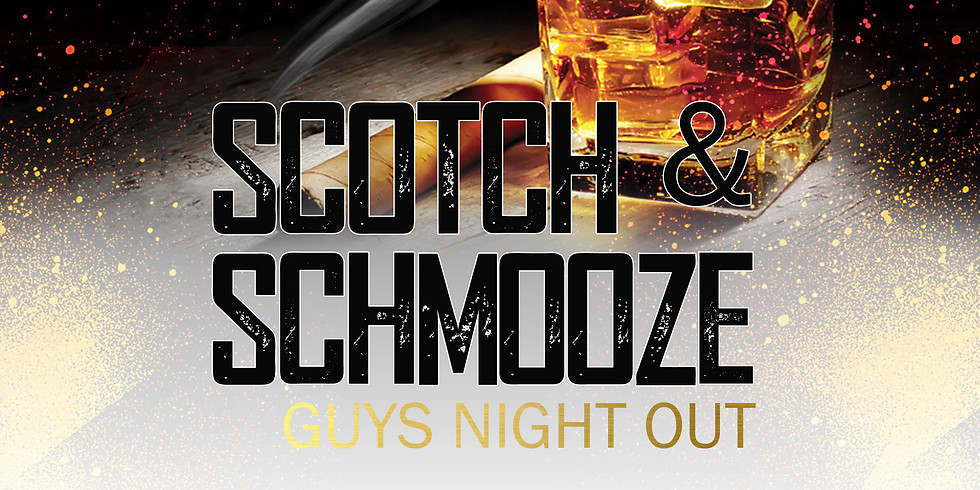 Scotch & Schmooze ~ Guys Night Out