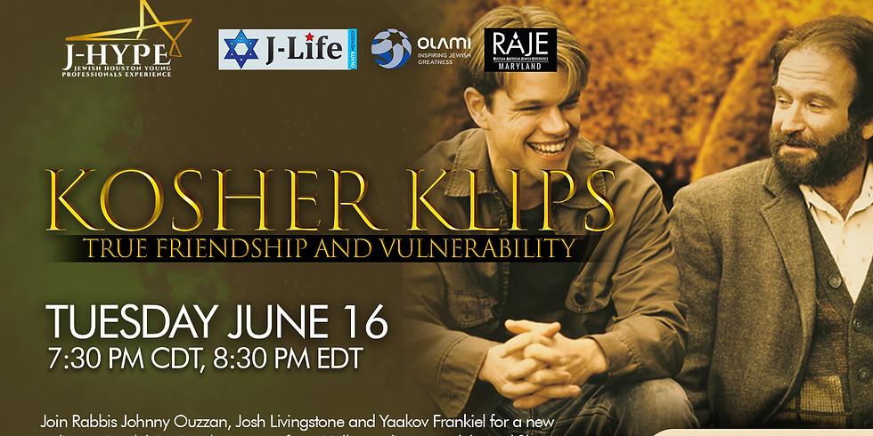 Kosher Klips - True Friendship and Vulnerability