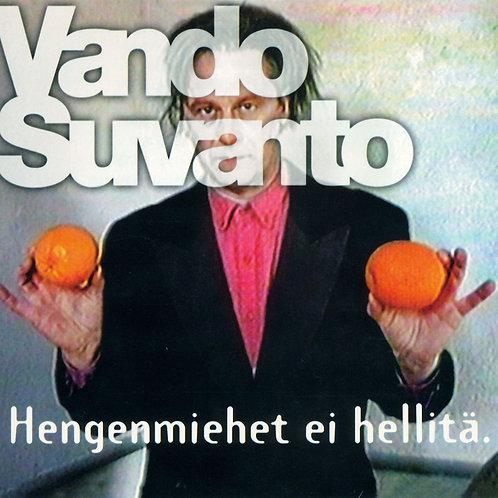 Vando Suvanto: Hengenmiehet ei hellitä (Melske CD 005) v. 1995