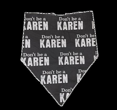 Don't be a Karen Bandana
