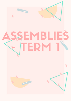 Assemblies - Term 1