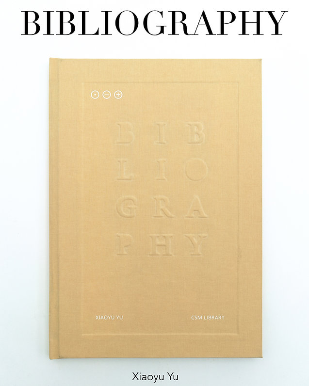 Text on Image: BIBLIOGRAPHY, Xiaoyu Yu. In the image: Book cover of a beige book on a white background. The book cover has the word Bibliography embossed.  In the video on the right: video takes you on a journey from the point of view of the video-maker from the entrance of Central Saint Martin's building in King's Cross to the library click and collect service to retrieve the book title Bibliography.