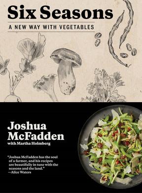 SIX SEASONS by Joshua McFadden with Martha Holmberg