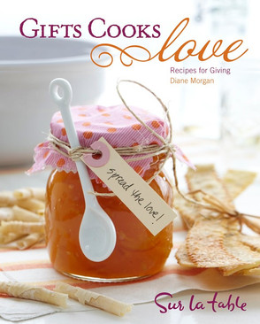 GIFTS COOKS LOVE by Diane Morgan for Sur La Table