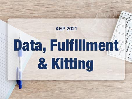 AEP 2021: Data, Fulfillment & Kitting
