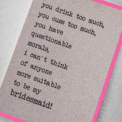 You Drink Too Much Bridesmaid Glitter Card