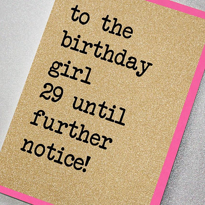 Birthday Girl 29 Until Further Notice Glitter Card