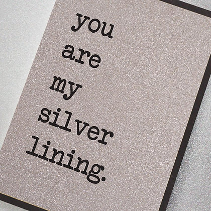 You Are My Silver Lining Glitter Card