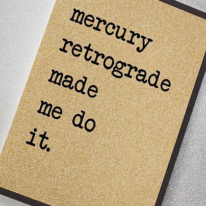 Mercury Retrograde Made Me Do It Glitter Card