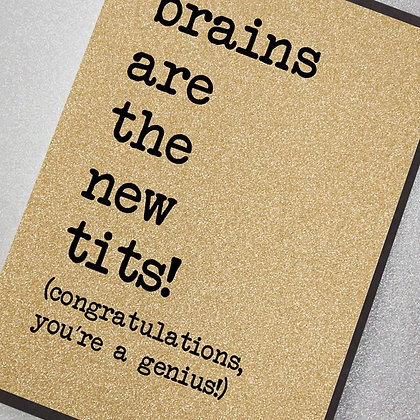 Brains Are The New Tits Glitter Card