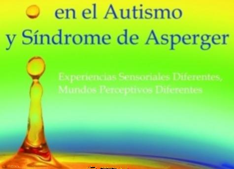 Percepción Sensorial en el Autismo y Sindrome de Asperger