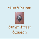 Atkin and Robson - Silver Street Session