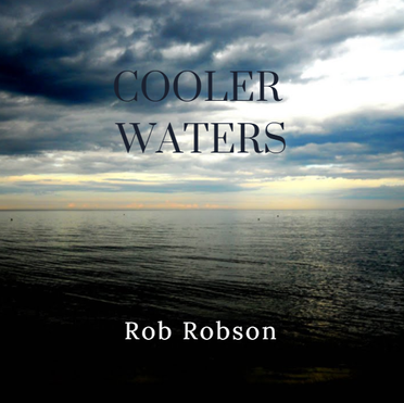 Cool Waters - Rob Robson (2017)