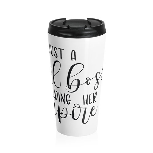 Just a Girl Boss Building Her Empire Stainless Steel Travel Mug