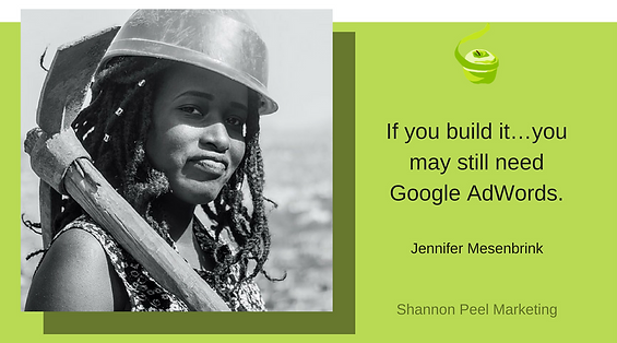 Marketing quote Jennifer Mesenbrink adwords google