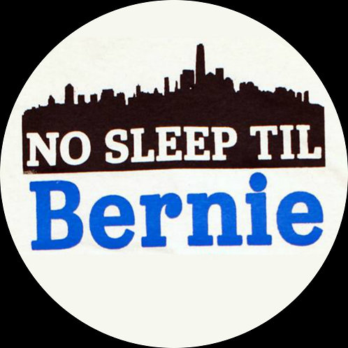 No Sleep Til BERNIE (205a)