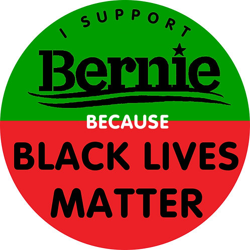 I Support Bernie BECAUSE Black Lives Matter (204d)