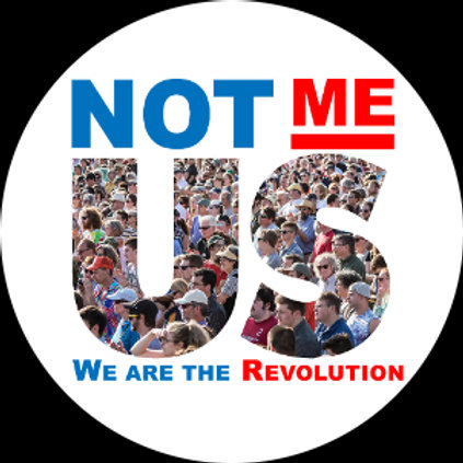 Not Me - Us - We Are the Revolution (212i)