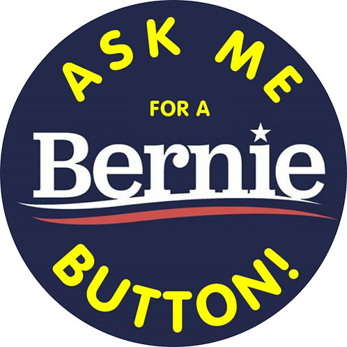 Ask Me For A Bernie Button (205f)
