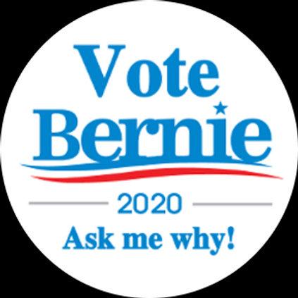 Vote Bernie 2020 Ask Me Why! (202d)