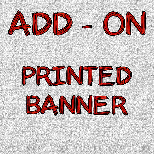 Printed Banner - ADD-ON