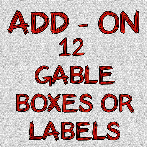 12 Gable Boxes or Gable Box Labels