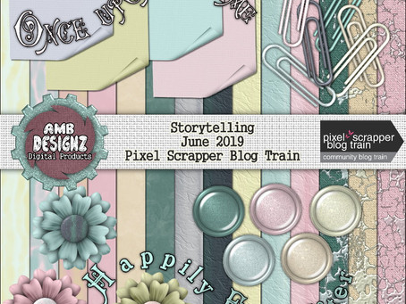 Storytelling - June 2019 Pixel Scrapper Blog Train