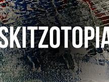 Skitzotopia
