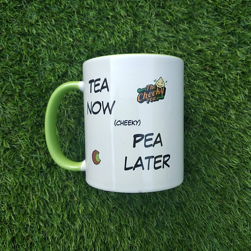 Tea now Pea later (mug)
