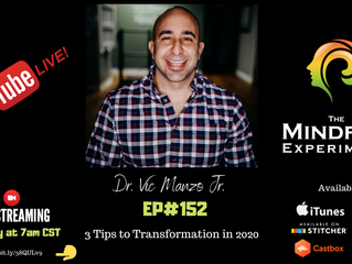 EP#152 - 3 Tips to Transformation in 2020