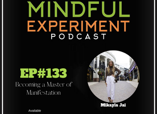 EP#133 - Becoming a Master of Manifestation