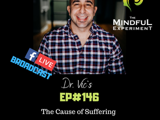 EP#146 - The Cause of Suffering