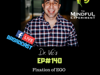 EP#140 - The Fixation of EGO