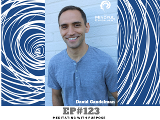 EP#123 - Meditating with Purpose