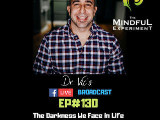 EP#130 - The Darkness We Face in Life