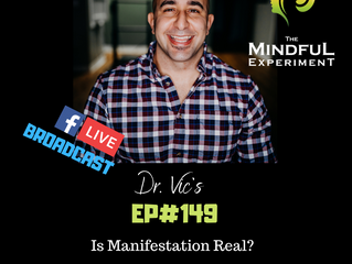 EP#149 - Is Manifestation Real?