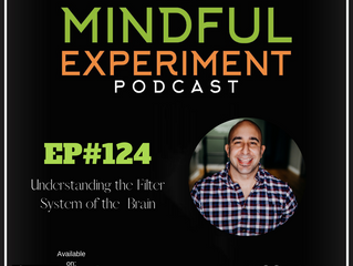 EP#124 - The Filter System of the Brain